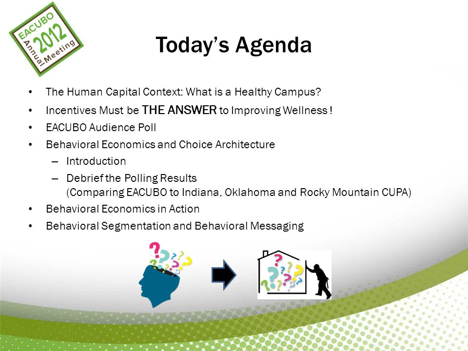 Today's Agenda The Human Capital Context: What is a Healthy Campus.