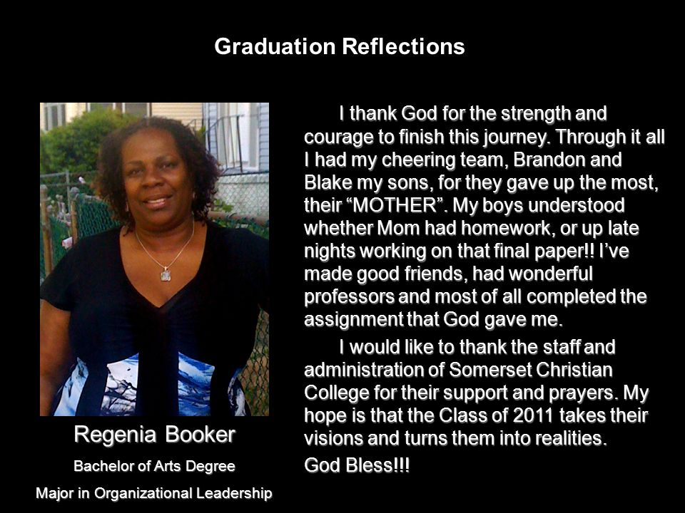 Graduation Reflections I thank God for the strength and courage to finish this journey.