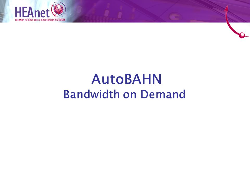 AutoBAHN Bandwidth on Demand