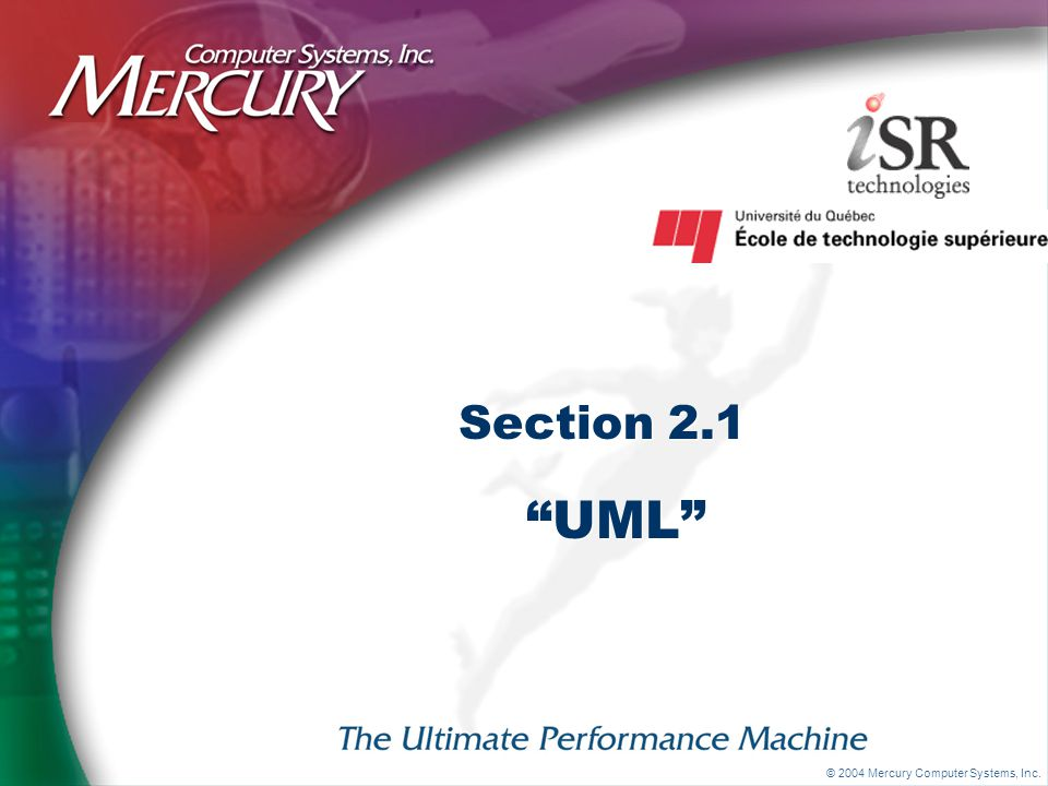 © 2004 Mercury Computer Systems, Inc. Section 2.1 UML
