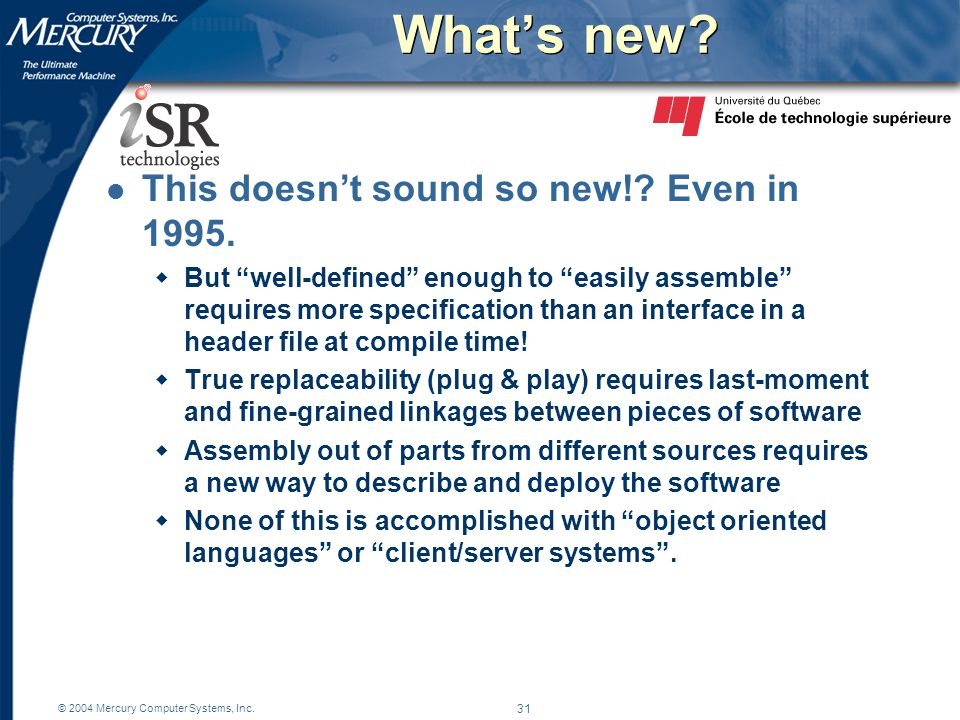 © 2004 Mercury Computer Systems, Inc. 31 What's new.