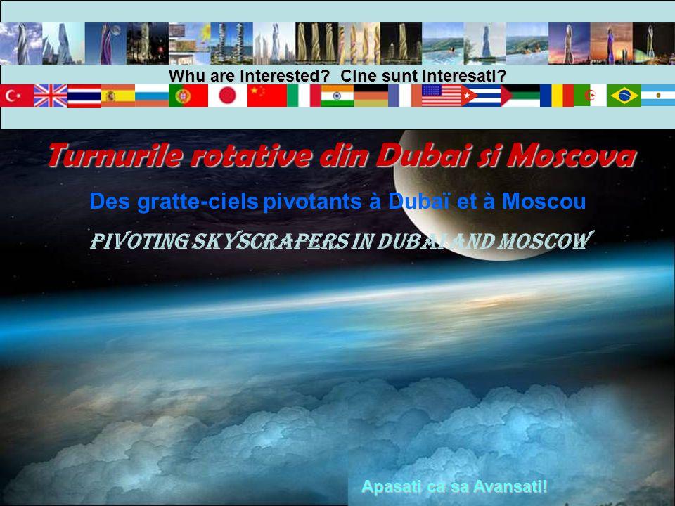 Turnurile rotative din Dubai si Moscova Des gratte-ciels pivotants à Dubaï et à Moscou Pivoting skyscrapers in Dubai and Moscow Apasati ca sa Avansati.
