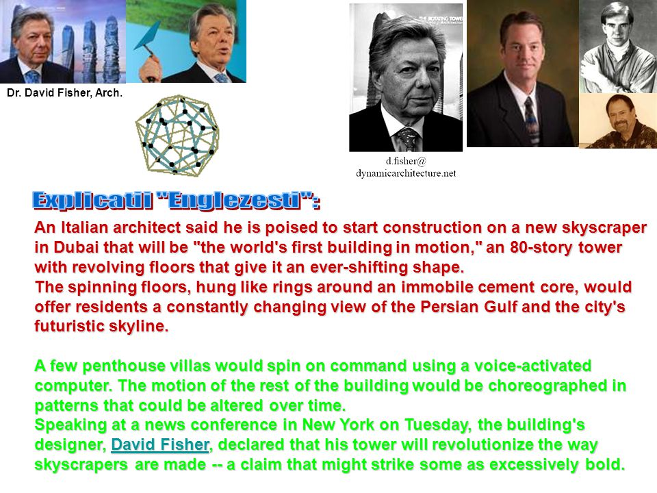 David Fisher is born 19?.as an italien architect in Florence.