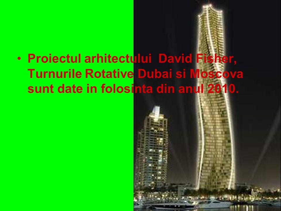 Proiectul arhitectului David Fisher, Turnurile Rotative Dubai si Moscova sunt date in folosinta din anul 2010.