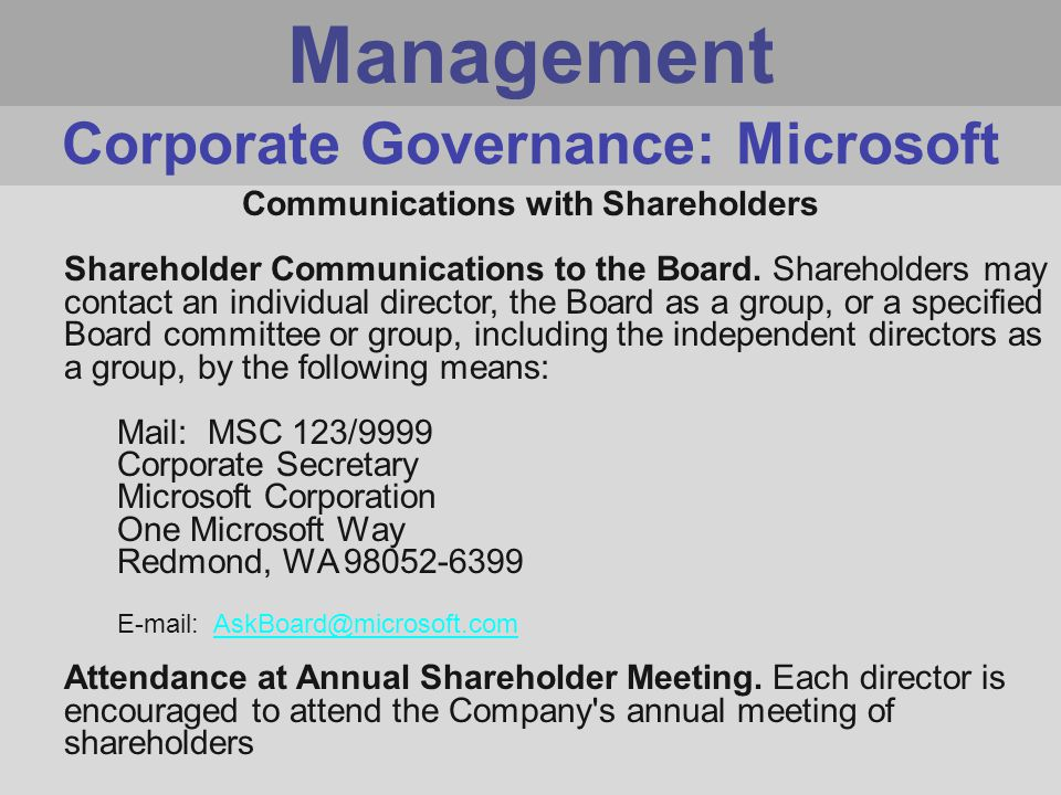 Management Communications with Shareholders Shareholder Communications to the Board.