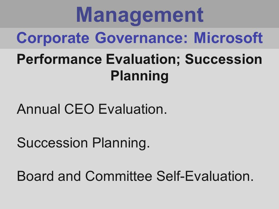 Management Performance Evaluation; Succession Planning Annual CEO Evaluation.
