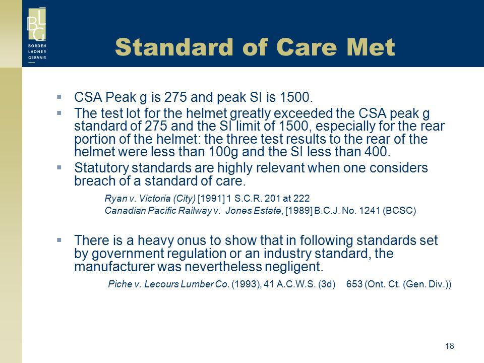 18 Standard of Care Met  CSA Peak g is 275 and peak SI is 1500.