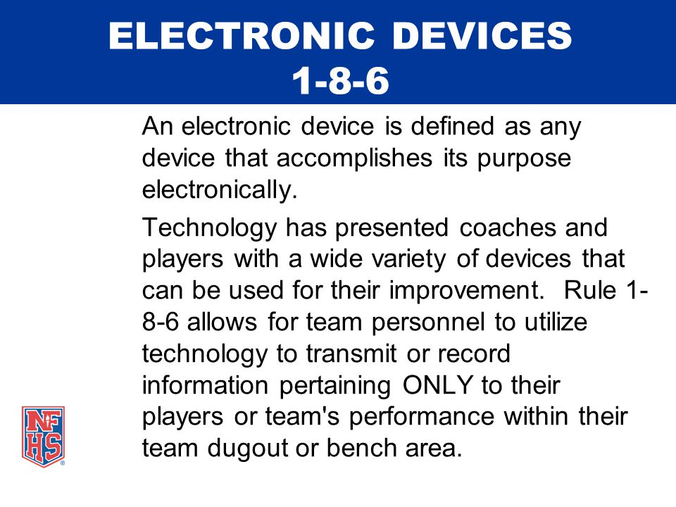ELECTRONIC DEVICES 1-8-6 An electronic device is defined as any device that accomplishes its purpose electronically.