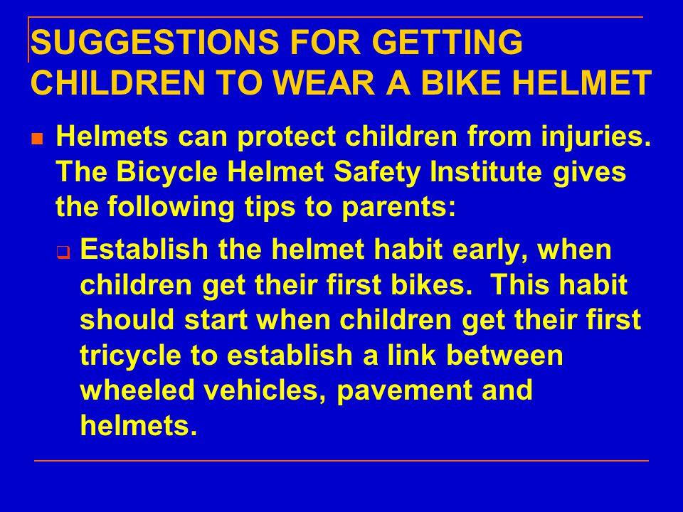  Let children pick their helmet.