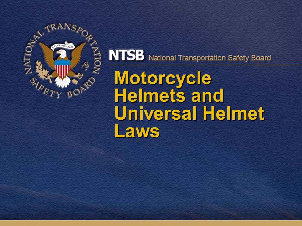 Motorcycle Helmets and Universal Helmet Laws