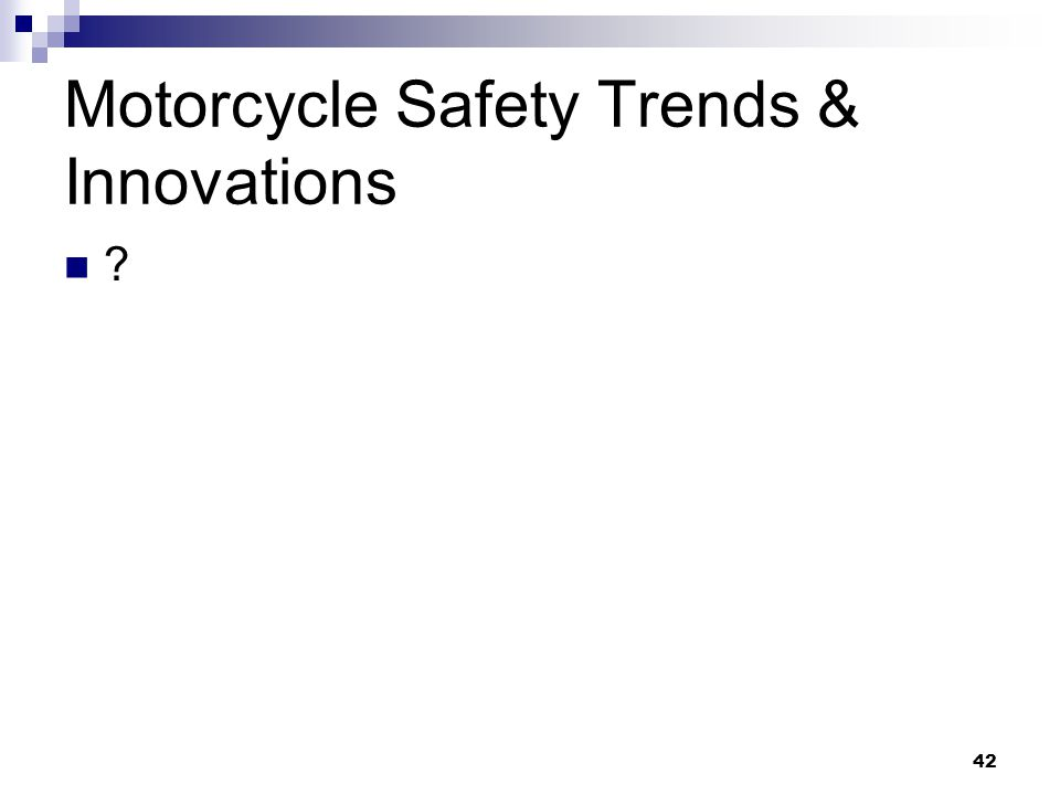 Motorcycle Safety Trends & Innovations ? 42