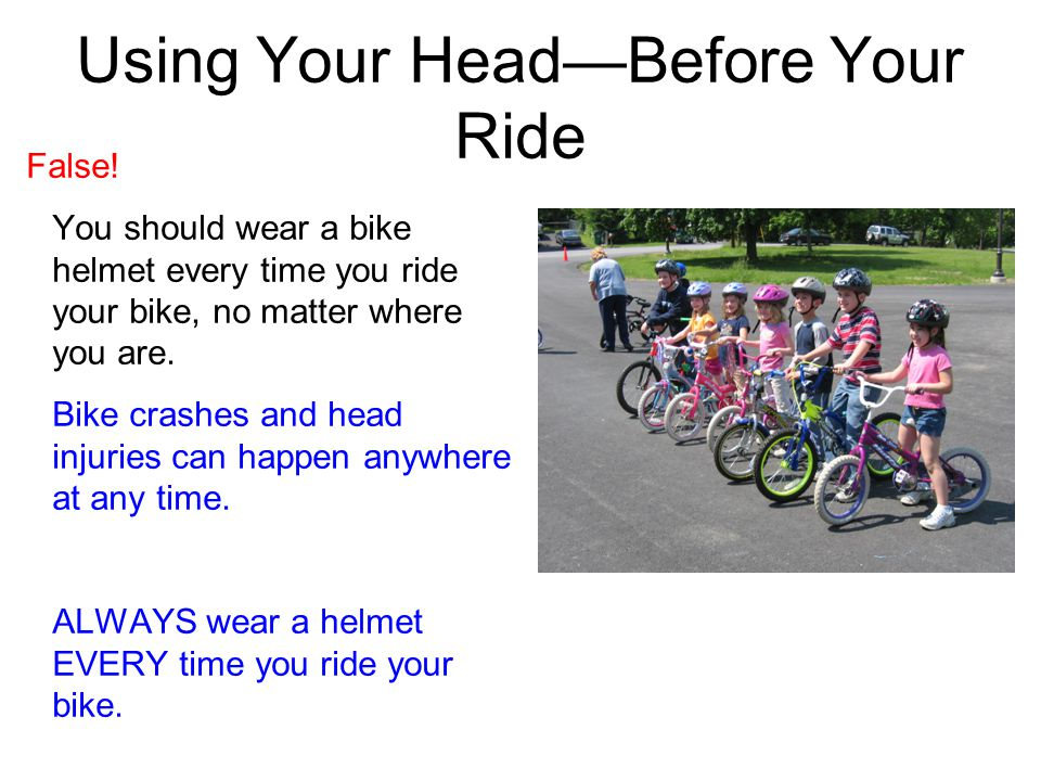 Using Your Head—Before Your Ride False.