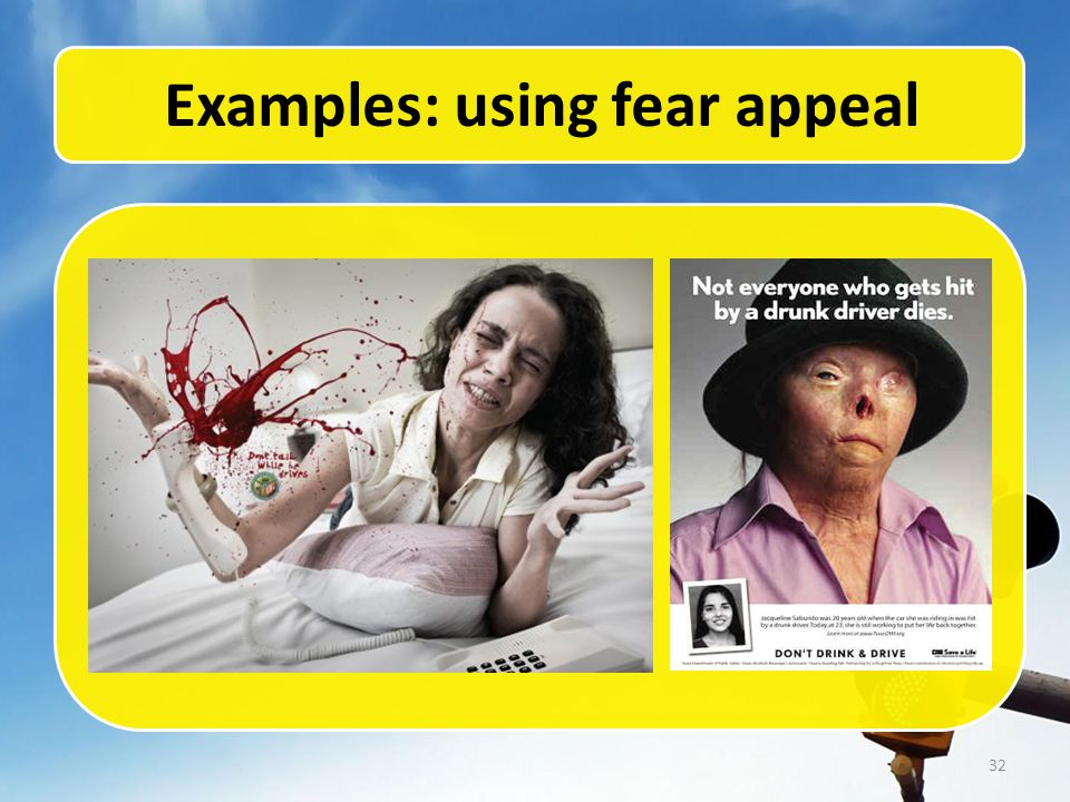 32 Examples: using fear appeal