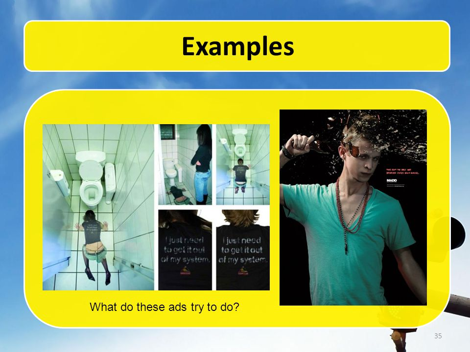 35 Examples What do these ads try to do?