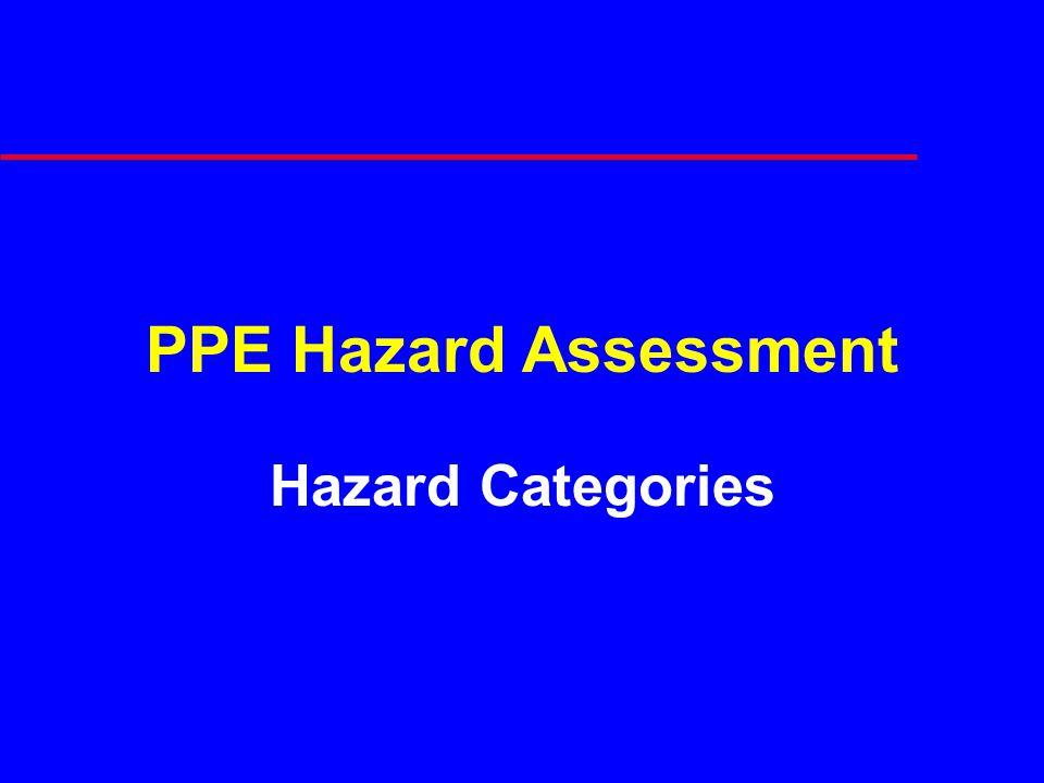 PPE Hazard Assessment Hazard Categories