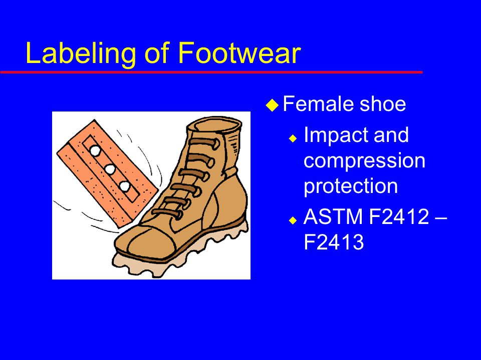 Labeling of Footwear  Female shoe  Impact and compression protection  ASTM F2412 – F2413