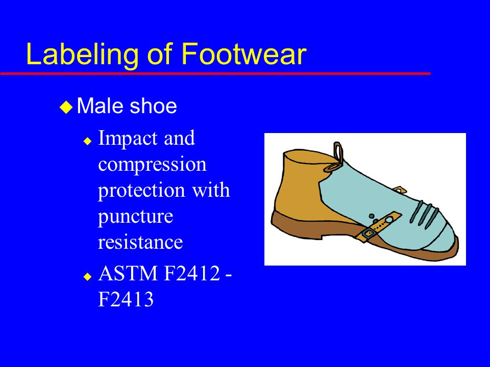 Labeling of Footwear  Male shoe  Impact and compression protection with puncture resistance  ASTM F2412 - F2413