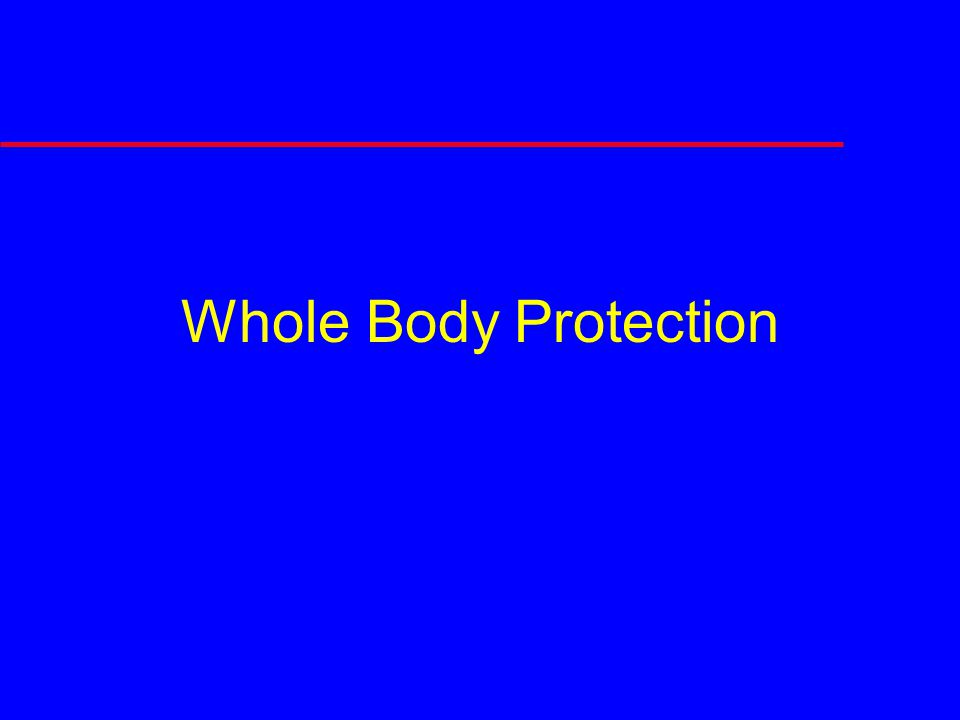 Whole Body Protection