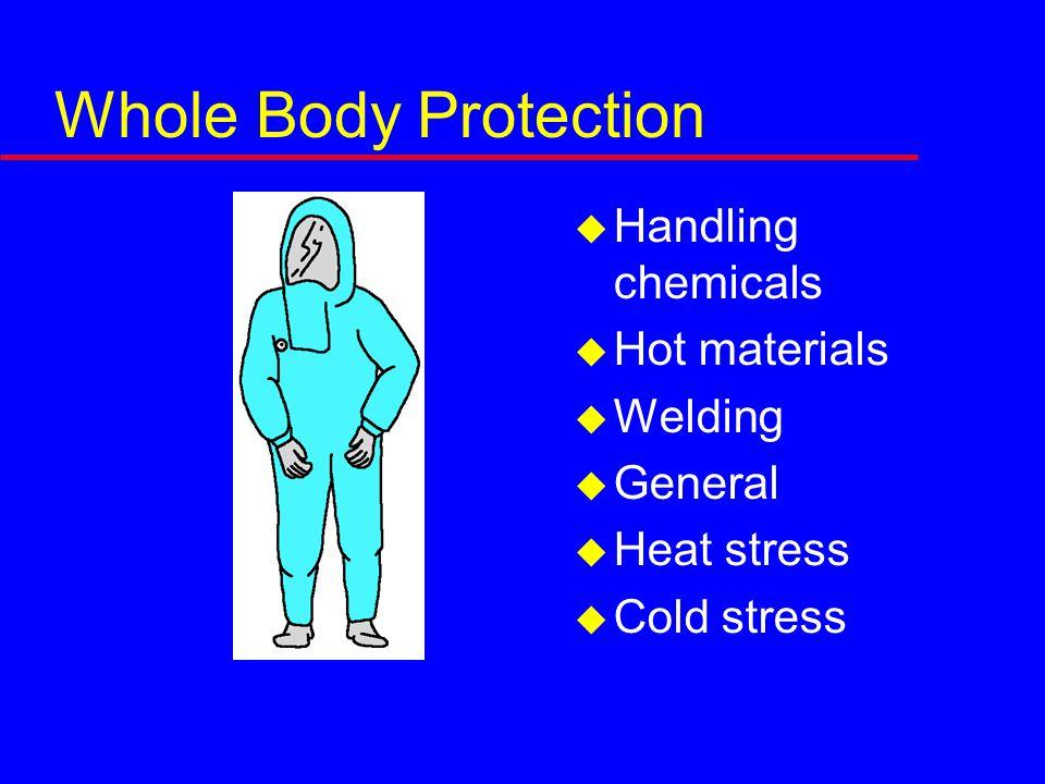  Handling chemicals  Hot materials  Welding  General  Heat stress  Cold stress