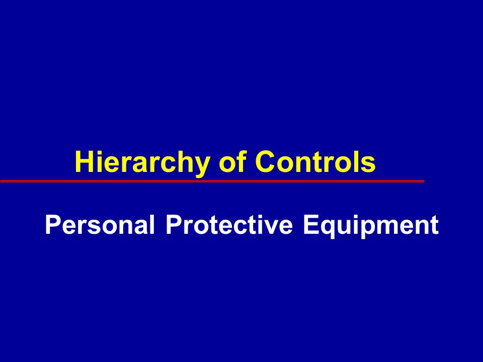 Hierarchy of Controls Personal Protective Equipment