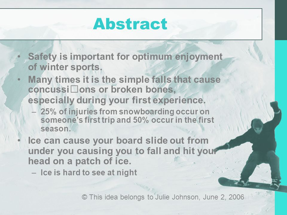 Abstract Safety is important for optimum enjoyment of winter sports.