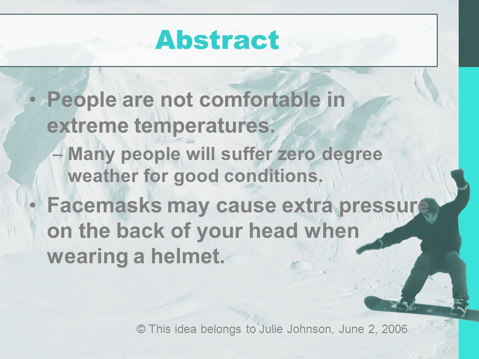 Abstract People are not comfortable in extreme temperatures.