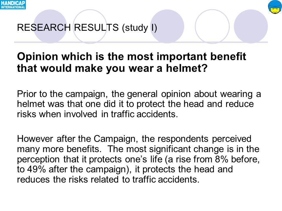 Opinion which is the most important benefit that would make you wear a helmet.