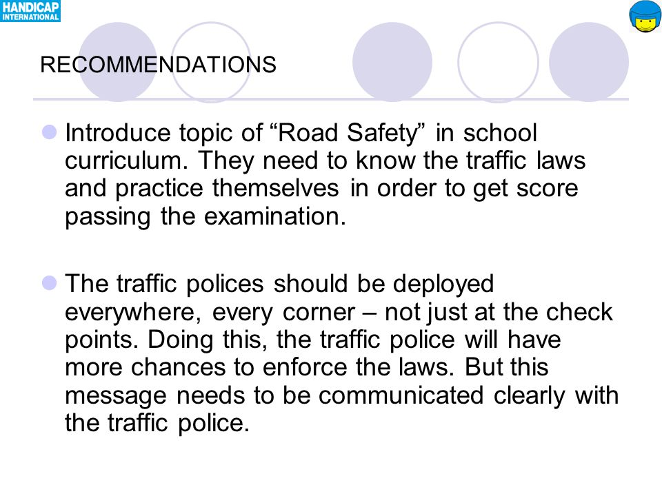 Introduce topic of Road Safety in school curriculum.