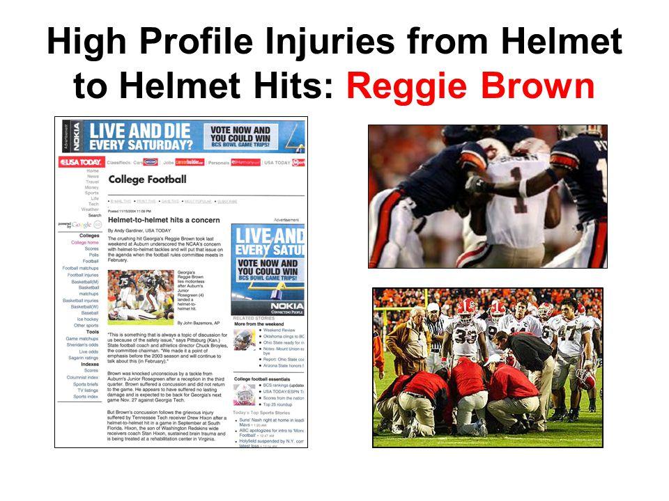 High Profile Injuries from Helmet to Helmet Hits: Reggie Brown