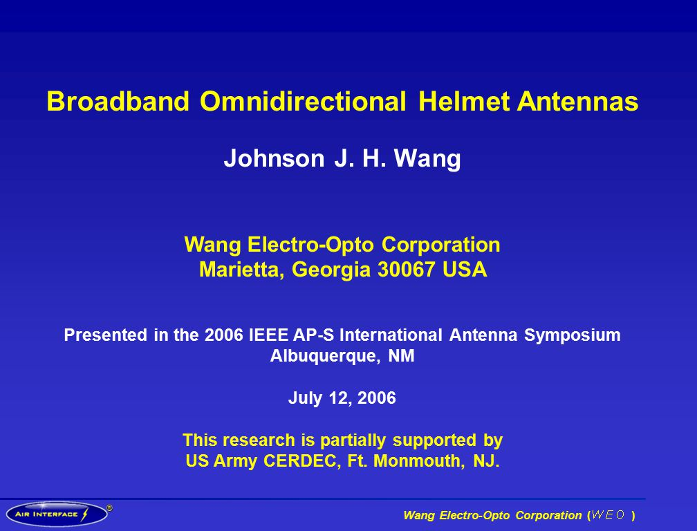® Wang Electro-Opto Corporation ( ) Broadband Omnidirectional Helmet Antennas Johnson J.