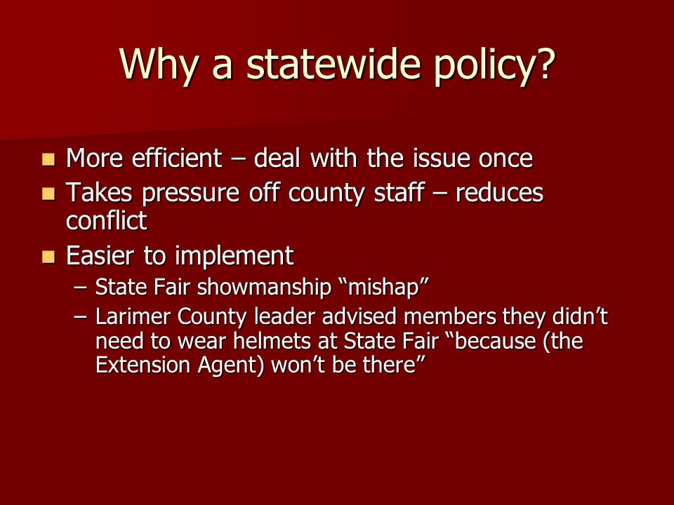 Why a statewide policy.