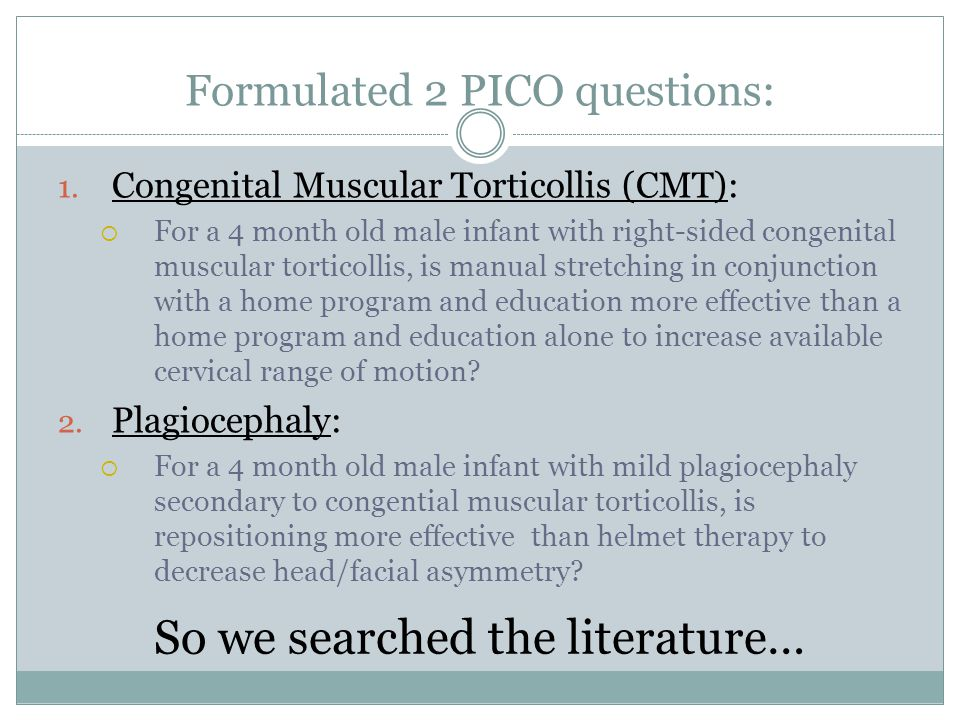 Formulated 2 PICO questions: 1.