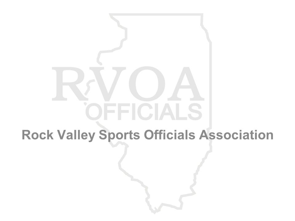 BEFORE THE SEASON STARTS Register at www.Gotofficials.comwww.Gotofficials.com MUST be a licensed w/IHSA (sport: FB) RVOA website Pay RVOA membership dues - $40 Order your required Equipment & uniform Attend remaining classroom training dates Attend on-Field training – 2 required Read the Rules/Part 2 Definitions Crew & game assignments