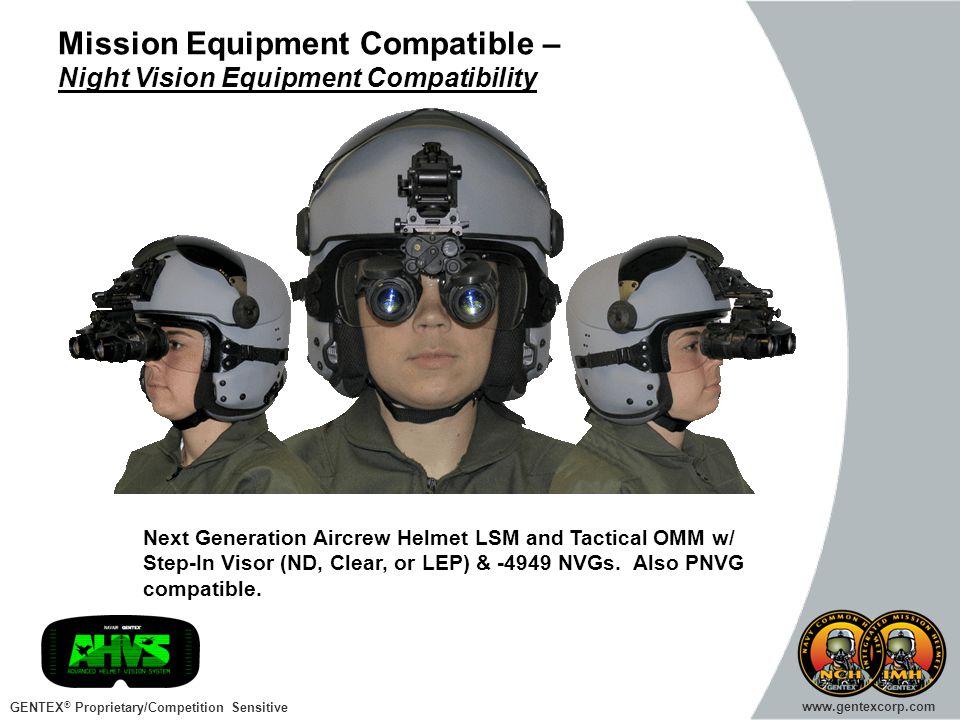 GENTEX ® Proprietary/Competition Sensitive www.gentexcorp.com Mission Equipment Compatible – Night Vision Equipment Compatibility Next Generation Airc