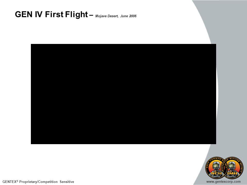 GENTEX ® Proprietary/Competition Sensitive www.gentexcorp.com GEN IV First Flight – Mojave Desert, June 2006