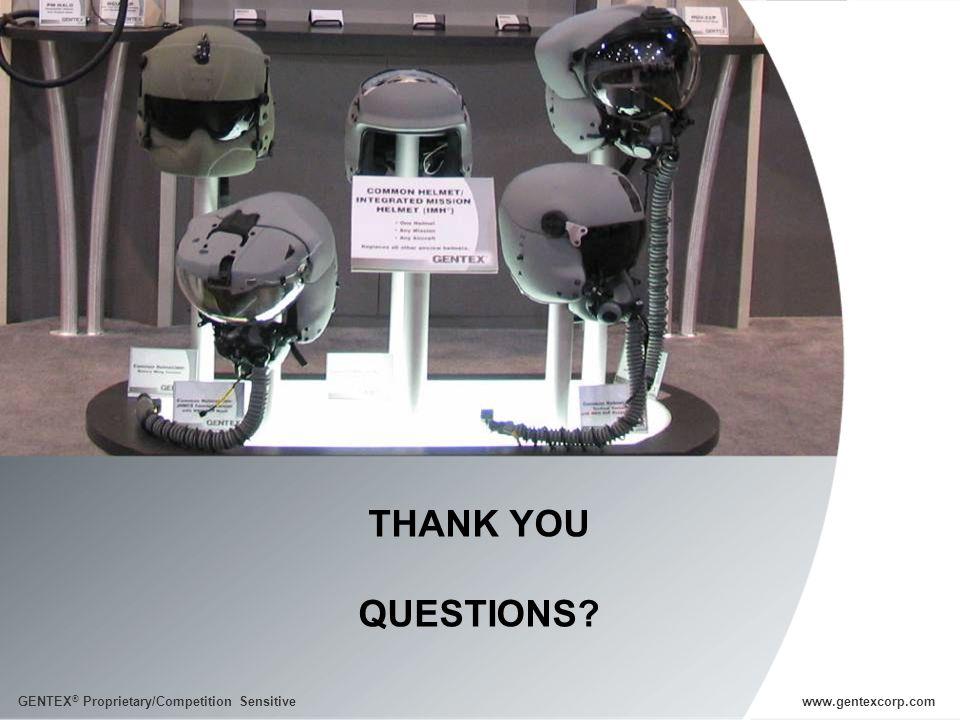 GENTEX ® Proprietary/Competition Sensitive www.gentexcorp.com THANK YOU QUESTIONS? GENTEX ® Proprietary/Competition Sensitivewww.gentexcorp.com