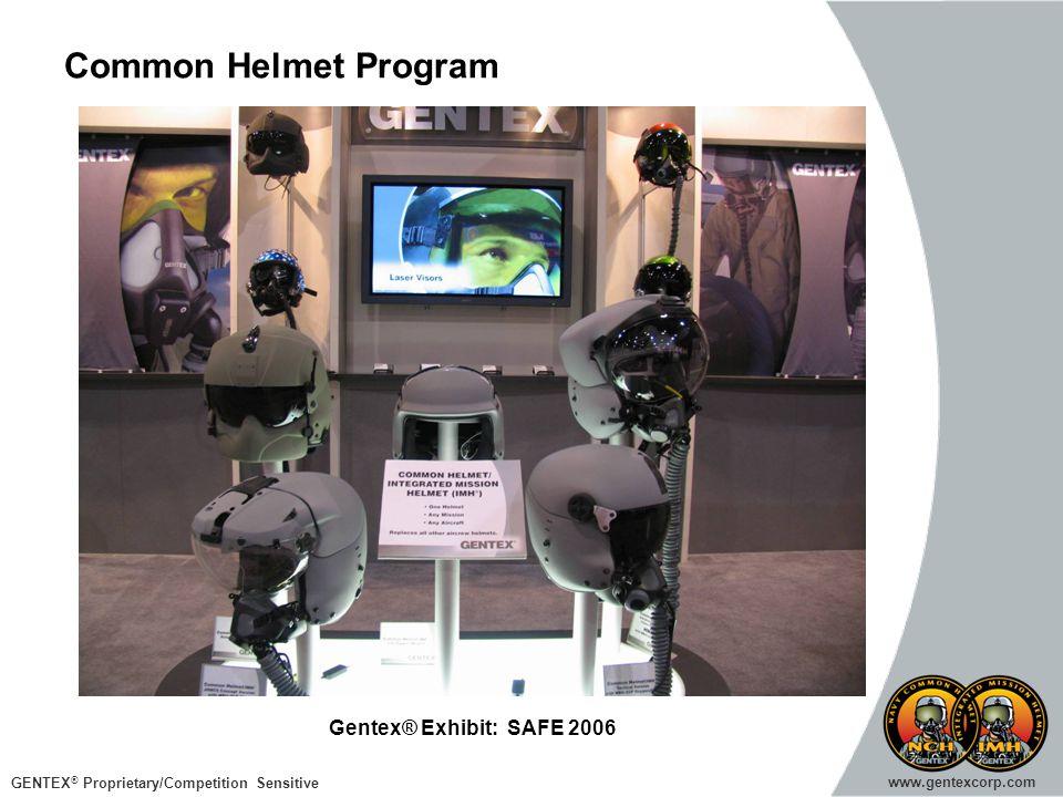 GENTEX ® Proprietary/Competition Sensitive www.gentexcorp.com Common Helmet Program Gentex® Exhibit: SAFE 2006