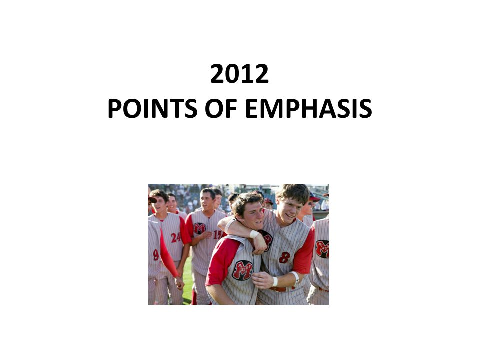2012 POINTS OF EMPHASIS