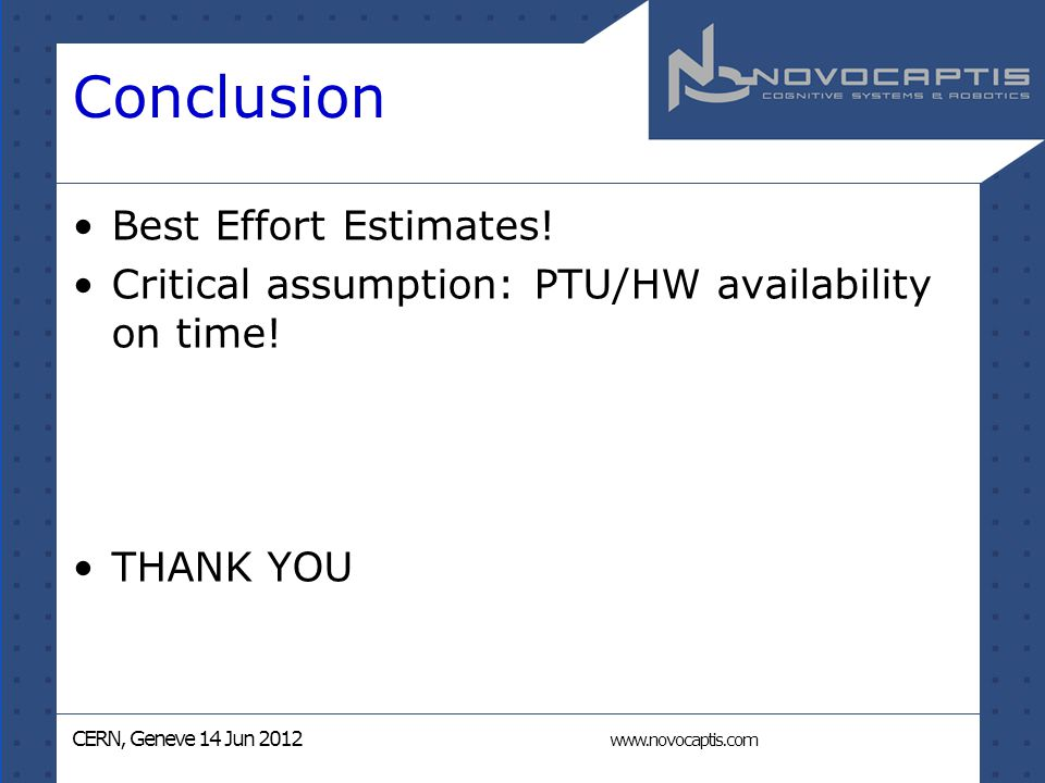 CERN, Geneve 14 Jun 2012 www.novocaptis.com Conclusion Best Effort Estimates.