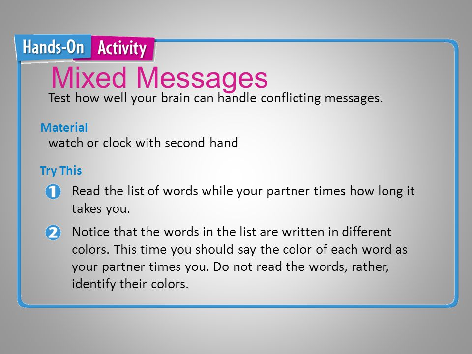 Mixed Messages Material Read the list of words while your partner times how long it takes you.