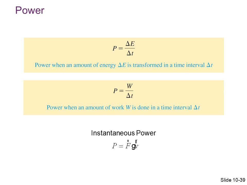 Power Slide 10-39 Instantaneous Power