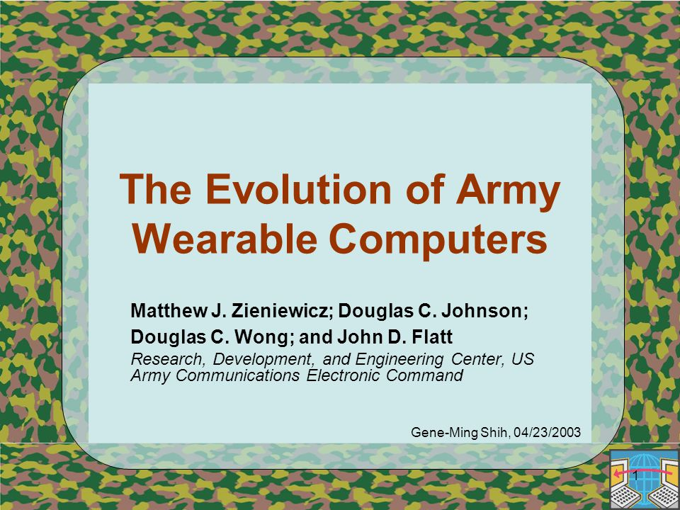 1 The Evolution of Army Wearable Computers Matthew J.