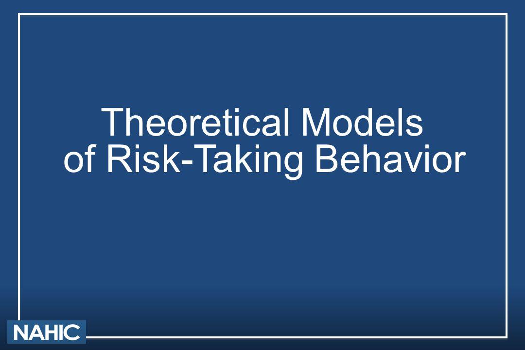 Theoretical Models of Risk-Taking Behavior