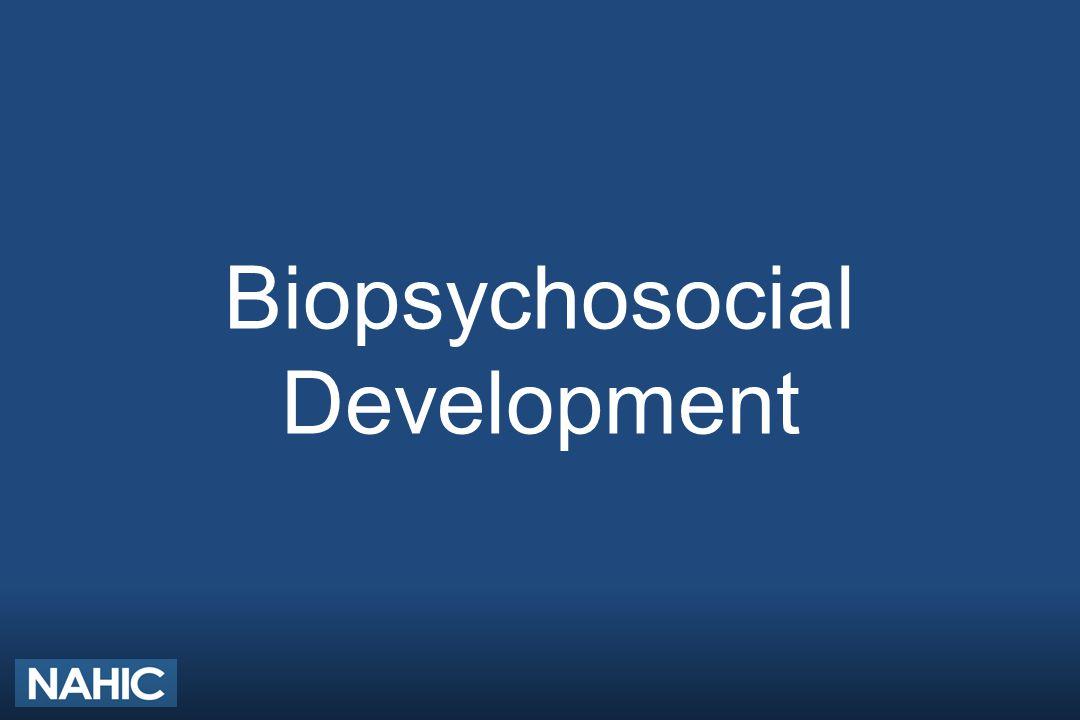 Biopsychosocial Development