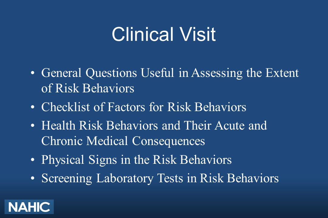 Clinical Visit General Questions Useful in Assessing the Extent of Risk Behaviors Checklist of Factors for Risk Behaviors Health Risk Behaviors and Th