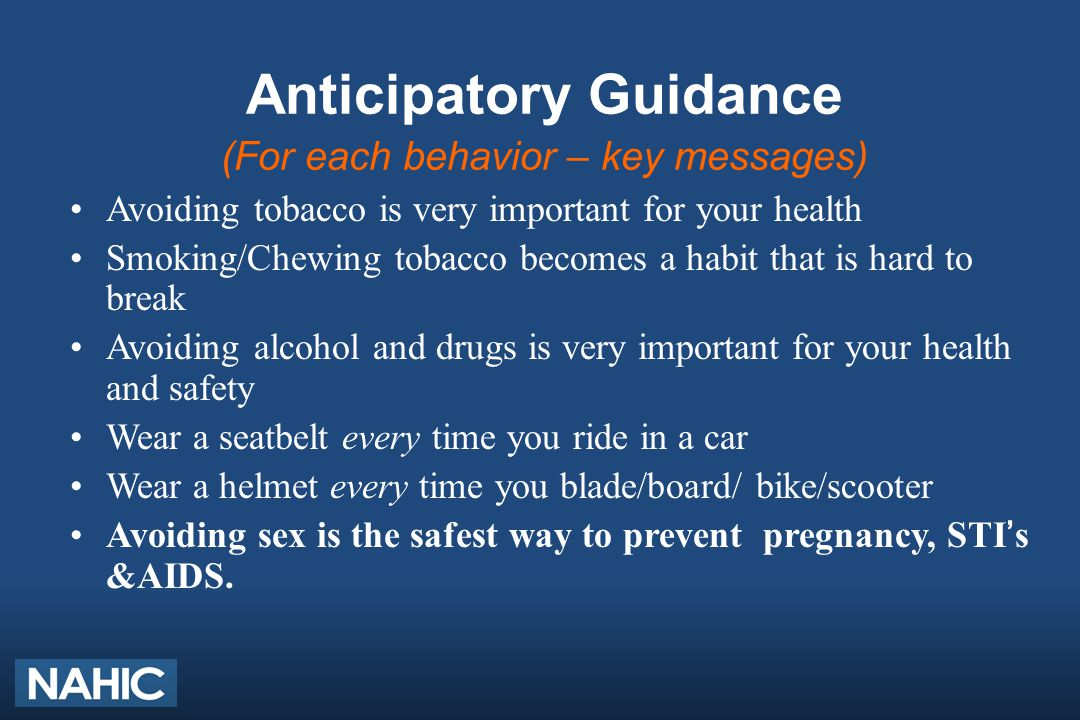 Anticipatory Guidance (For each behavior – key messages) Avoiding tobacco is very important for your health Smoking/Chewing tobacco becomes a habit th