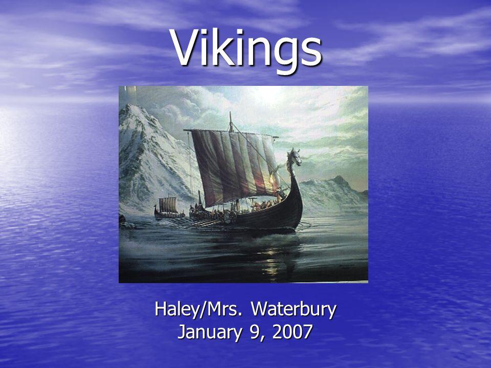 Vikings Haley/Mrs. Waterbury January 9, 2007