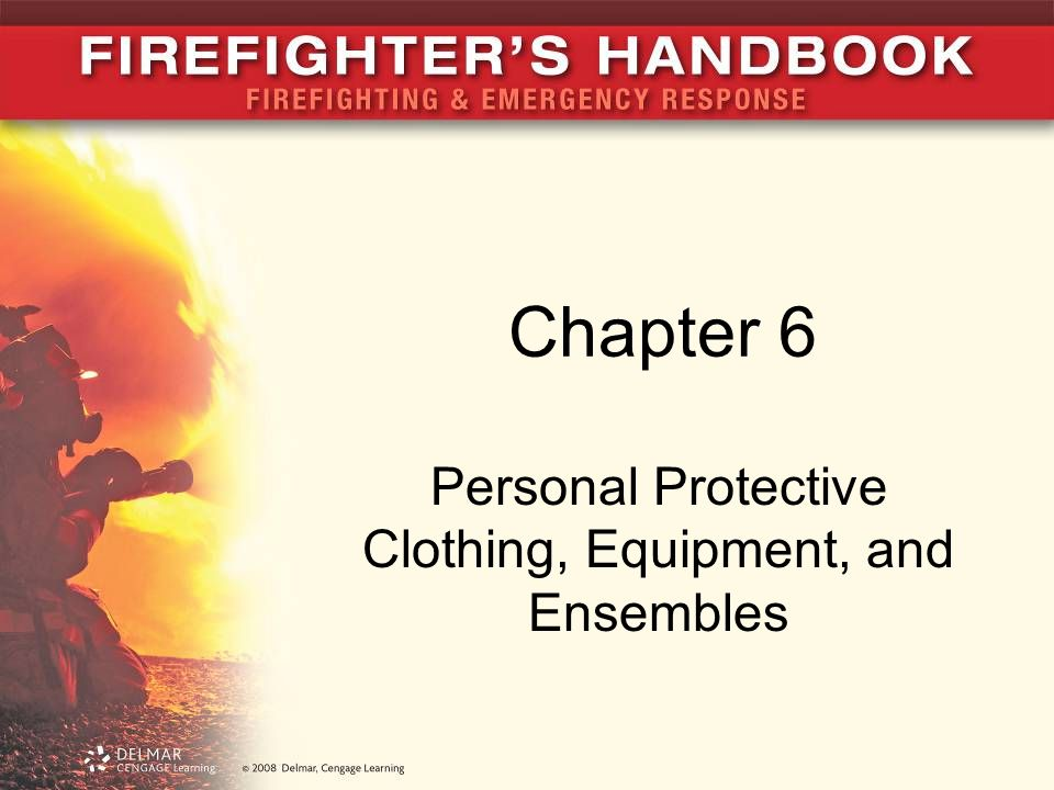Chapter 6 Personal Protective Clothing, Equipment, and Ensembles