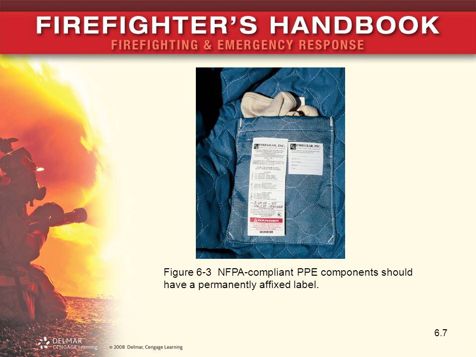 6.7 Figure 6-3 NFPA-compliant PPE components should have a permanently affixed label.