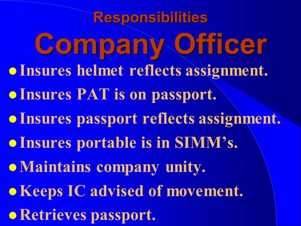 Responsibilities Company Officer l Insures helmet reflects assignment.